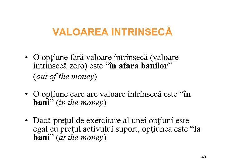 prima de opțiune este valoarea intrinsecă a opțiunii